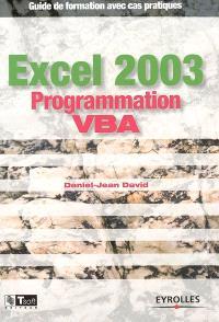 Excel 2003 : programmation VBA : guide de formation avec cas pratiques