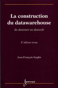 La construction du datawarehouse : du datamart au dataweb