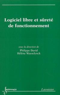 Logiciel libre et sûreté de fonctionnement : cas des systèmes critiques