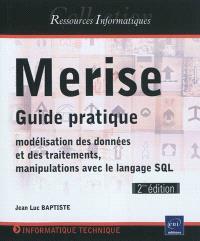Merise : guide pratique : modélisation des données et des traitements, manipulations avec le langage SQL