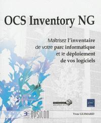 OCS Inventory NG : maîtrisez l'inventaire de votre parc informatique et le déploiement de vos logiciels