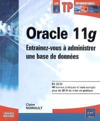 Oracle 11g : entraînez-vous à administrer une base de données