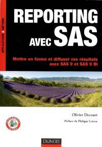 Reporting avec SAS : mettre en forme et diffuser vos résultats avec SAS 9 et SAS 9 BI