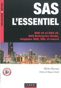SAS, l'essentiel : SAS v8 et SAS v9, SAS enterprise guide, langages SAS, SQL et macro