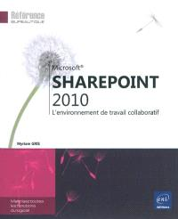 SharePoint 2010 : l'environnement de travail collaboratif