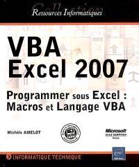 VBA Excel 2007 : programmer sous Excel : macros et langage VBA