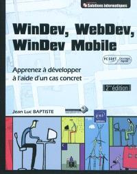 WinDev, Webdev, WinDev Mobile : apprenez à développer à l'aide d'un cas concret : PC Soft ouvrage agréé