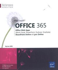Microsoft Office 365 : Office Web Apps (Word, Excel, PowerPoint, Outlook, OneNote) : SharePoint Online et Lync Online