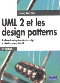 UML 2 et les design patterns : analyse et conception orientées objet et développement itératif