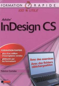 Adobe InDesign CS : avec des exercices, avec des fichiers téléchargeables