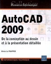 AutoCAD 2009 : de la conception au dessin et à la présentation détaillée