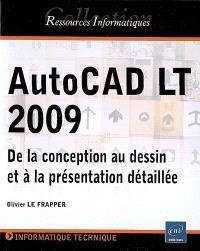 AutoCAD LT 2009 : de la conception au dessin et à la présentation détaillée