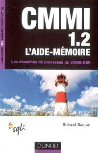 CMMI 1.2, l'aide-mémoire : les domaines de processus du CMMI-DEV