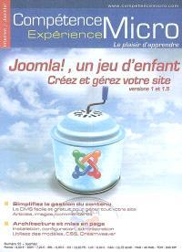 Compétence Micro. Expérience. n° 55, Joomla, un jeu d'enfant : créez et gére votre site, versions 1 et 1.5