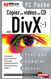 Copiez vos videos sur CD avec DivX