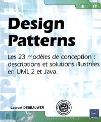 Design patterns : les 23 modèles de conception : descriptions et solutions illustrées en UML 2 et Java