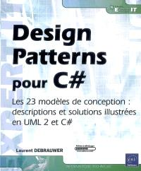 Design patterns pour C Sharp : les 23 modèles de conception : descriptions et solutions illustrées en UML 2 et C Sharp