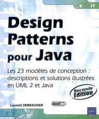 Design patterns pour Java : les 23 modèles de conception : descriptions et solutions illustrées en UML 2 et Java