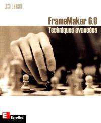 FrameMaker 6.0 : techniques avancées