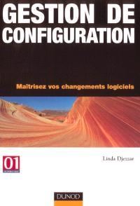 Gestion de configuration : maîtrisez vos changements logiciels