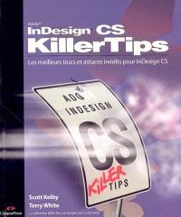 InDesign CS : les meilleurs trucs et astuces inédits pour Adobe InDesign