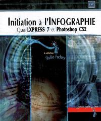 Initiation à l'infographie : QuarkXPress 7 et Photoshop CS2