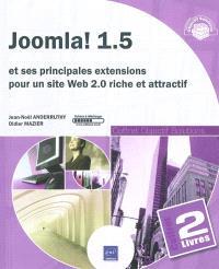Joomla ! 1.5 : et ses principales extensions pour un site Web 2.0 riche et attractif