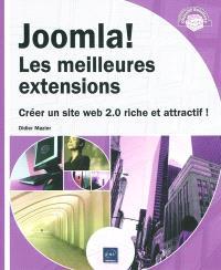 Joomla ! Les meilleures extensions : créer un site web 2.0 riche et attractif !