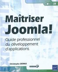 Maîtriser Joomla ! : guide professionnel du développement d'applications
