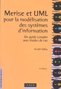 Merise et UML pour la modélisation des systèmes d'information : un guide complet avec études de cas