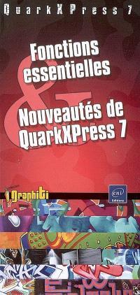 QuarkXPress 7 : fonctions essentielles et nouveautés de QuarkXPress 7