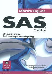 SAS : introduction pratique : du data management au reporting