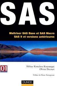 SAS : maîtriser SAS Base et SAS Macro, SAS 9 et versions antérieures