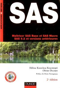 SAS : maîtriser SAS Base et SAS Macro, SAS 9.2 et versions antérieures