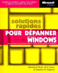 Solutions rapides pour dépanner Microsoft Windows : Microsoft Windows 98, Microsoft Windows Millennium Edition et Microsoft Windows 2000 professionnel