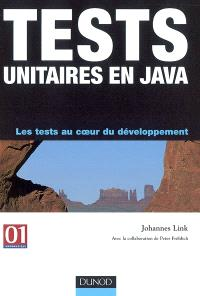 Tests unitaires en Java : les tests au coeur du développement
