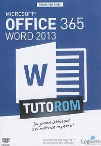 Tutorom Microsoft Office 365 : Word 2013 : du grand débutant à la maîtrise experte !