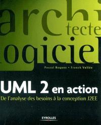 UML 2 en action : de l'analyse des besoins à la conception J2EE