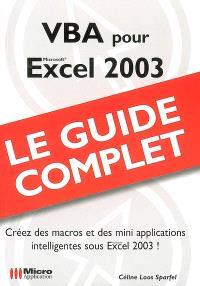 VBA pour Excel 2003 : créez des macros et des mini-applications intelligentes sous Excel 2003 !