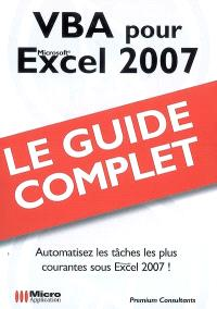 VBA pour Excel 2007 : automatisez les tâches les plus courantes sous Excel 2007 !