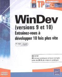 WinDev (versions 9 et 10) agréé par PC Soft : entraînez-vous à développer 10 fois plus vite