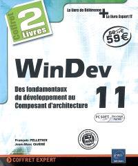 WinDev 11 : des fondamentaux du développement au composant d'architecture