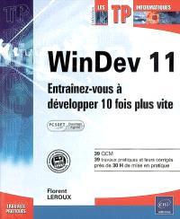 WinDev 11 : entraînez-vous à développer 10 fois plus vite