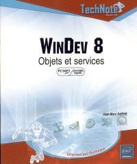 WinDev 8 : objets et services : PC Soft ouvrage agréé
