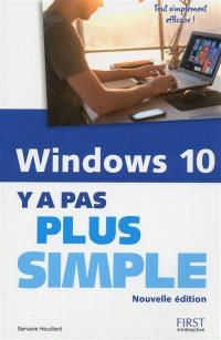 Windows 10 : y a pas plus simple