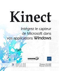 Kinect : intégrez le capteur de Microsoft dans vos applications Windows