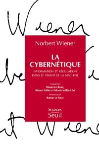 La cybernétique : information et régulation dans le vivant et la machine