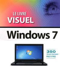 Le livre visuel de Windows 7 : 350 tâches pratiques pas à pas