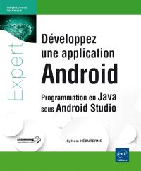 Développez une application Android : programmation en Java sous Android Studio