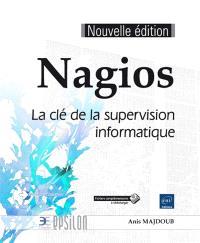 Nagios : la clé de la supervision informatique